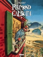 Raymond Calbuth Tome 7 by Didier Tronchet