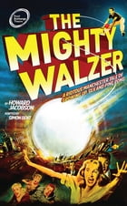 The Mighty Walzer by Simon Bent