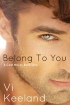 Belong to You: A Cole Novel, Book 1 by Vi Keeland