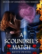 A Scoundrel's Match: Door of Dimensions, #2 by Betty Petite