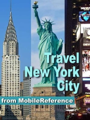 Travel New York City: Illustrated City Guide And Maps (Mobi Travel) by MobileReference
