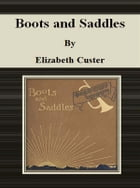 Boots and Saddles by Elizabeth Custer