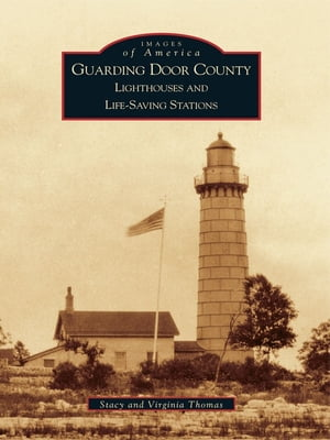 Guarding Door County Lighthouses and Lifesaving Stations