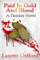Paid in Gold and Blood by Lazette Gifford