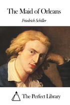 The Maid of Orleans by Friedrich Schiller