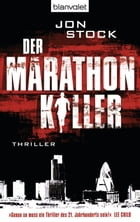 Der Marathon-Killer: Thriller by Jon Stock