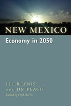 New Mexico Economy in 2050 by Lee Reynis