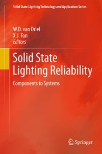 Solid State Lighting Reliability: Components to Systems