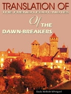 Translation Of The French Foot Notes Of The Dawn Breakers by Emily McBride