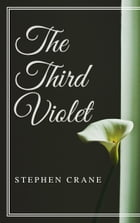 The Third Violet (Annotated) by Stephen Crane