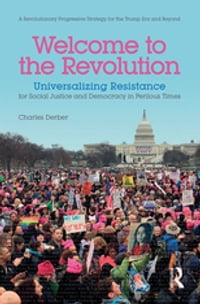 Welcome to the Revolution: Universalizing Resistance for Social Justice and Democracy in Perilous…