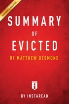 Summary of Evicted: by Michael Desmond , Includes Analysis by Instaread Summaries