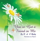 Youve Got a Friend in Me by B. A. O'Reilly