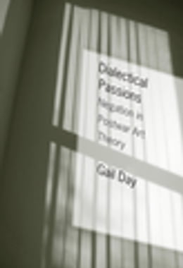 Book Dialectical Passions: Negation in Postwar Art Theory by Gail Day