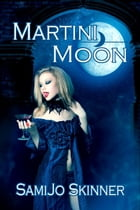 Martini Moon by samijo skinner