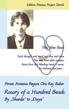 Rosary of a Hundred Beads: By 'Sharda' to 'Daya' by Pirani Ameena Begum Ora Ray Baker