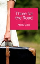 Three for the Road by Molly Giles