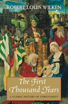 Book The First Thousand Years by Robert Louis Wilken