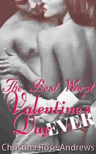 The Best Worst Valentine's Day Ever! by Christina Rose Andrews