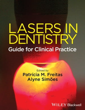 Lasers in Dentistry Guide for Clinical Practice