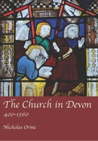 The Church in Devon: 400-1560