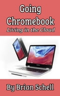 Going Chromebook: Living in the Cloud a0f145a7-0a47-445f-88d9-bc43224acef5