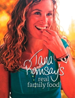 Book Tana Ramsay's Real Family Food: Delicious Recipes for Everyday Occasions by Tana Ramsay
