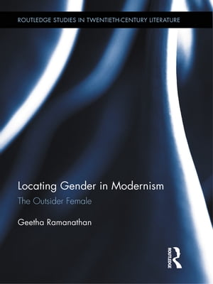 Locating Gender in Modernism The Outsider Female