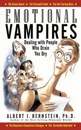 Book Emotional Vampires: Dealing With People Who Drain You Dry: Dealing With People Who Drain You Dry by Albert Bernstein