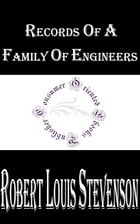 Records of a Family of Engineers by Robert Louis Stevenson