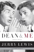Dean and Me: (A Love Story) by Jerry Lewis