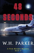48 Seconds by W.H. Parker