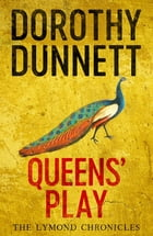 Queens' Play: The Lymond Chronicles Book Two by Dorothy Dunnett