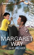 Dá-me o teu amor by MARGARET WAY