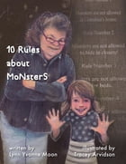 10 Rules About Monsters by Lynn Yvonne Moon