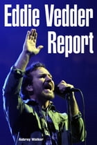 Eddie Vedder Report by Aubrey Walker
