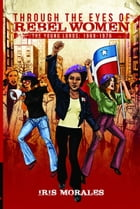 Through the Eyes of Rebel Women, The Young Lords: 1969-1976 by Red Sugarcane Press, Inc.
