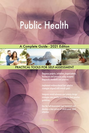 Public Health A Complete Guide - 2021 Edition by Gerardus Blokdyk
