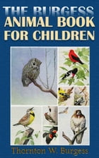 The Burgess Bird Book for Children: : with 35 Colorful Illustrations (Illustrated) by Thornton W. Burgess