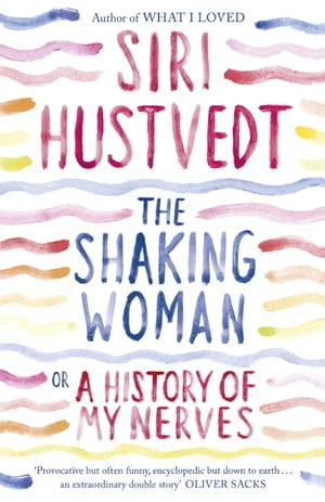The Shaking Woman or A History of My Nerves Or a History of My Nerves
