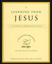 Learning from Jesus: A Spiritual Formation Guide