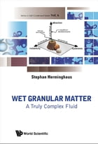 Wet Granular Matter: A Truly Complex Fluid by Stephan Herminghaus