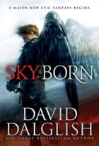 Skyborn by David Dalglish