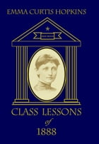Class Lessons of 1888 by Emma Curtis Hopkins