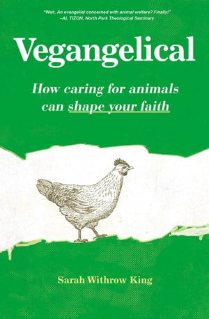 Vegangelical How Caring for Animals Can Shape Your Faith