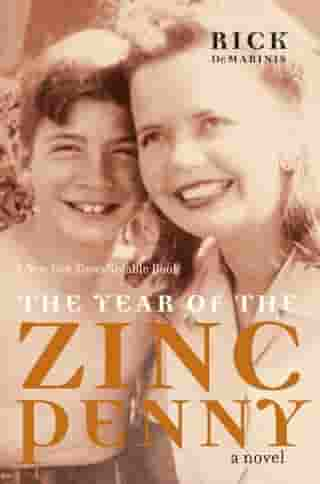 The Year of the Zinc Penny: A Novel by Rick DeMarinis