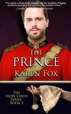 The Prince: Hope Chest Series, Book 3 by Karen Fox