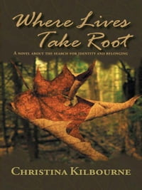 Where Lives Take Root