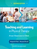 Teaching and Learning in Physical Therapy 10e90a03-e1cf-476a-9551-7bb152fcf2c1