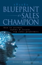 Blueprint of a Sales Champion by Barrett Riddleberger